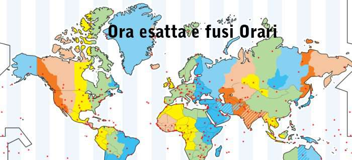 Cartina Fusi Orari Nel Mondo.Ora Esatta Come Sapere Orario Giusto E Fusi Orari Adesso