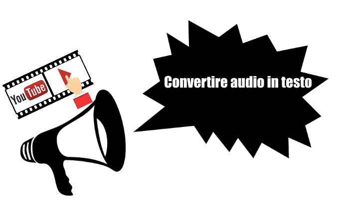 Come trascrivere file o traccia audio di un video Youtube in automatico in testo e parole